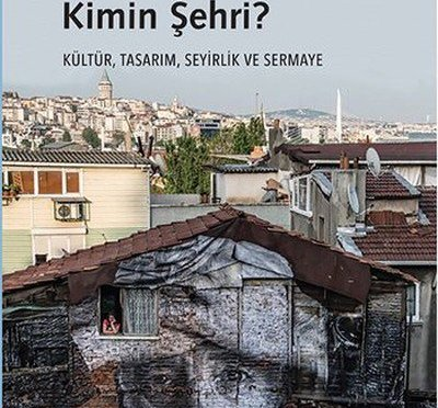 """""""İstanbul Kimin Şehri? Kültür, Tasarım, Seyirlik ve Sermaye"""" Metis Yayınları'ndan çıktı"""