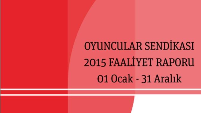 Oyuncular Sendikası 2015 faaliyet raporunu yayınladı