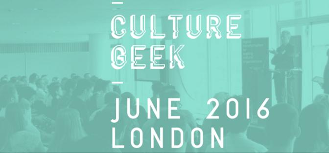 Culture Geek 23 Haziran'da Londra'da