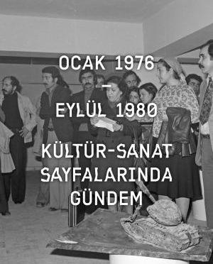 SALT'tan yeni e-yayın: OCAK 1976-EYLÜL 1980: KÜLTÜR-SANAT SAYFALARINDA GÜNDEM