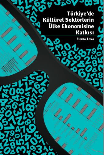 Türkiye'de Kültürel Sektörlerin Ülke Ekonomisine Katkısı kitabı yayımlandı