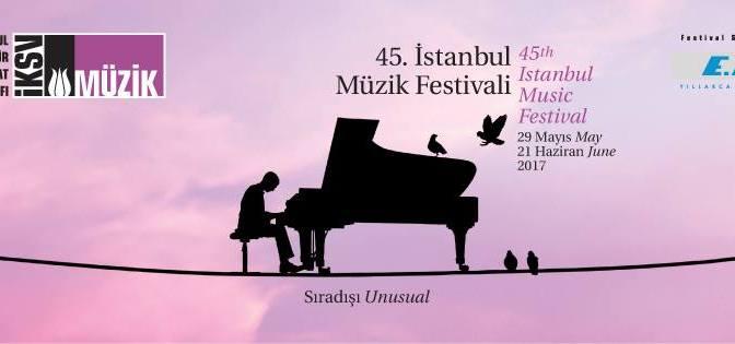 """İstanbul Müzik Festivali 45. yılında """"sıradışı"""" olmaya çağırıyor"""