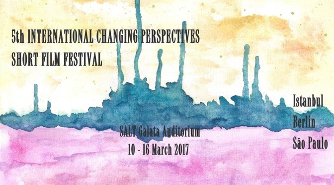 5. International Changing Perspectives Short Film Festival Mart'ta SALT'ta