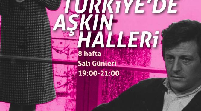 Nâzım Hikmet Kültür ve Sanat Araştırma Merkezi'nde Filmlerle Türkiye'de Aşkın Halleri Eğitim Programı