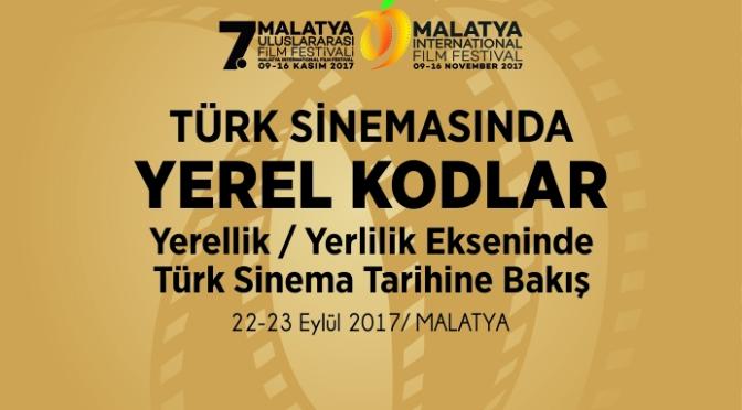 Türk Sineması'nda Yerel Kodlar sempozyumu Malatya'da