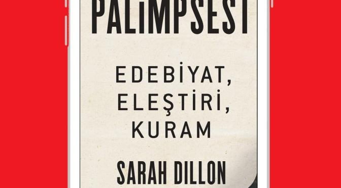 Palimpsest: Edebiyat, Eleştiri, Kuram adlı kitap yayımlandı