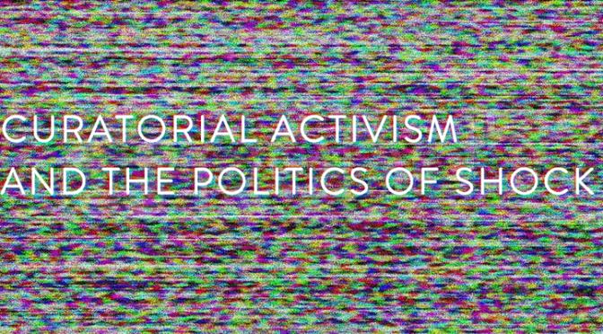 Küratöryel Aktivizm ve Şok Politikası üzerine uluslararası zirve