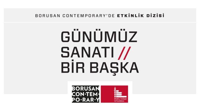 Günümüz Sanatı Borusan Contemporary'de