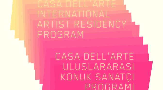 2018 Casa dell'Arte Uluslararası Konuk Sanatçı Programı'na katılacak sanatçılar açıklandı