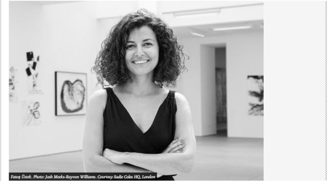 The David Roberts Art Foundation'ın yeni direktörü Fatoş Üstek
