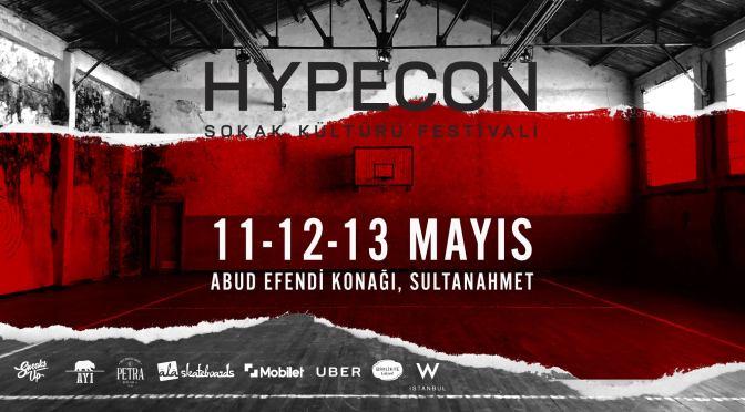 """Sokak kültürü festivali: """"HYPECON"""""""