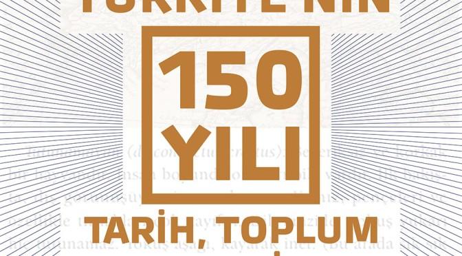 """""""Türkiye'nin 150 Yılı: Tarih, Toplum ve Edebiyat"""" Programı Başlıyor"""
