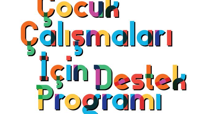 Çocuk Çalışmaları İçin Destek Programı'ndan küçük hibe çağrısı