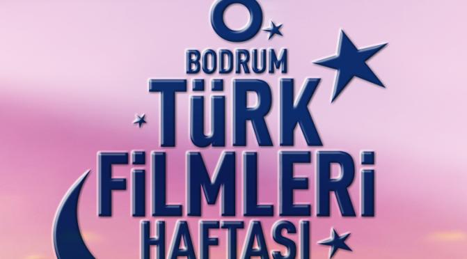 Bodrum Türk Filmleri Haftası başlıyor
