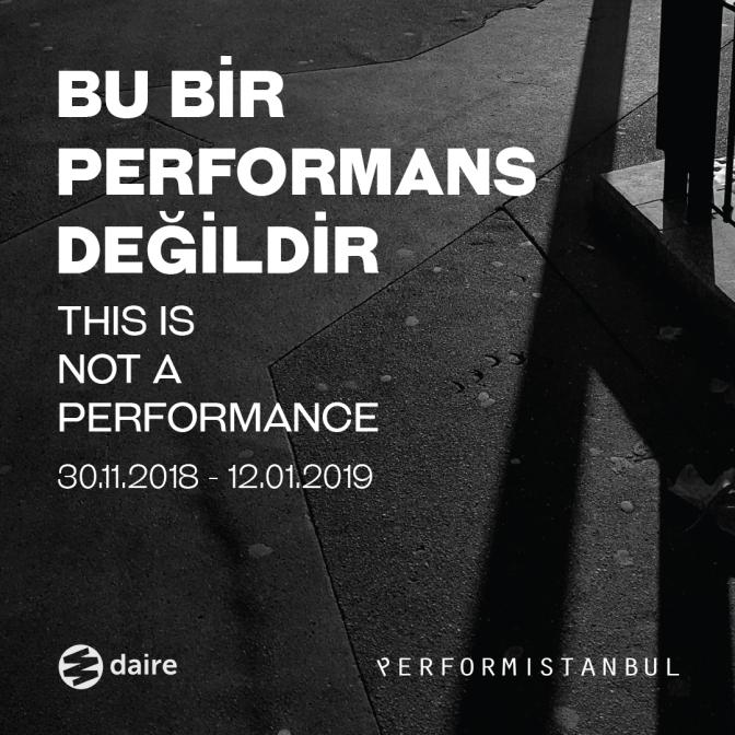 """Performistanbul'un""""Bu Bir Performans Değildir"""" sergisi Daire Sanat'ta"""