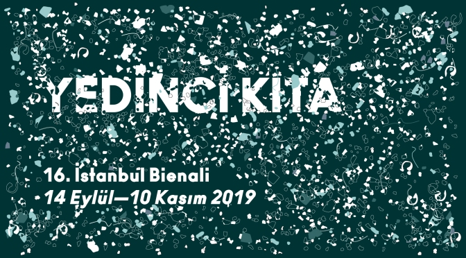 """16. İstanbul Bienali'nin başlığı """"Yedinci Kıta"""""""