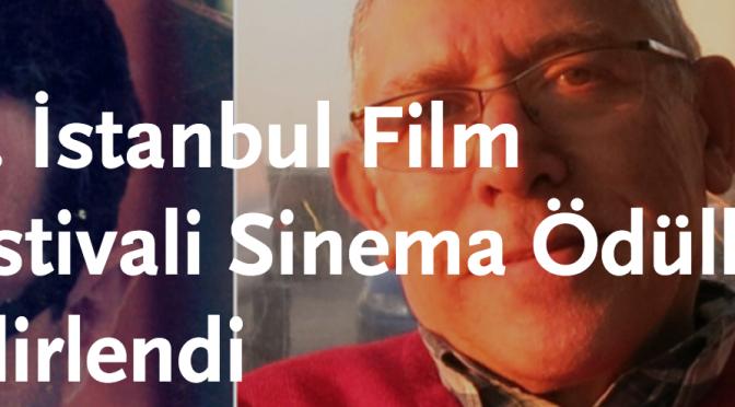 38. İstanbul Film Festivali Sinema Ödülleri sahipleri belirlendi