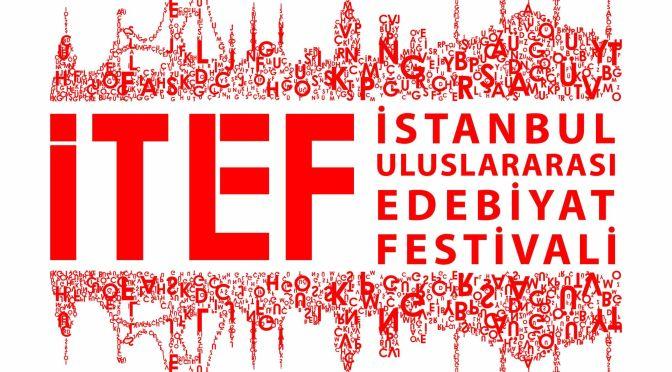 İstanbul Uluslararası Edebiyat Festivali (İTEF) başlıyor