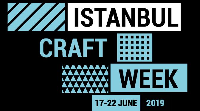 İstanbul Craft Week başlıyor