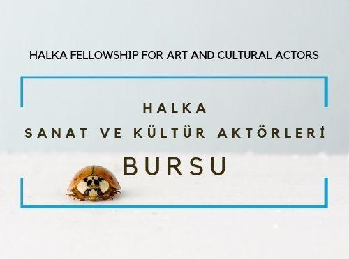 halka sanat projesi'nden yeni bir burs: halka Sanat ve Kültür Aktörleri Bursu