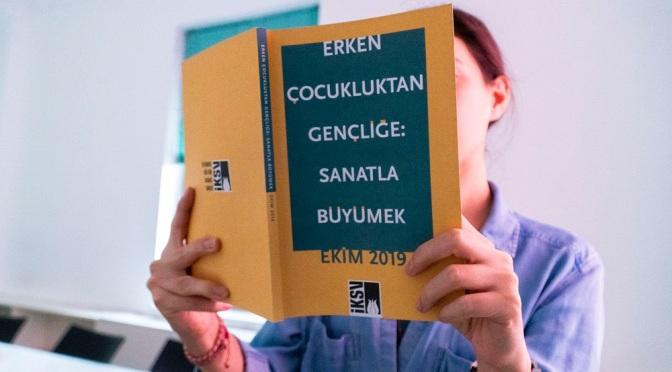 """İKSV'den yeni bir kültür politikaları raporu: """"Erken Çocukluktan Gençliğe: Sanatla Büyümek"""""""