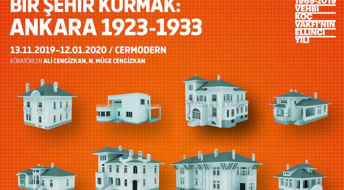 """VEKAM'dan yeni sergi: """"Bir Şehir Kurmak: Ankara 1923 – 1933"""""""