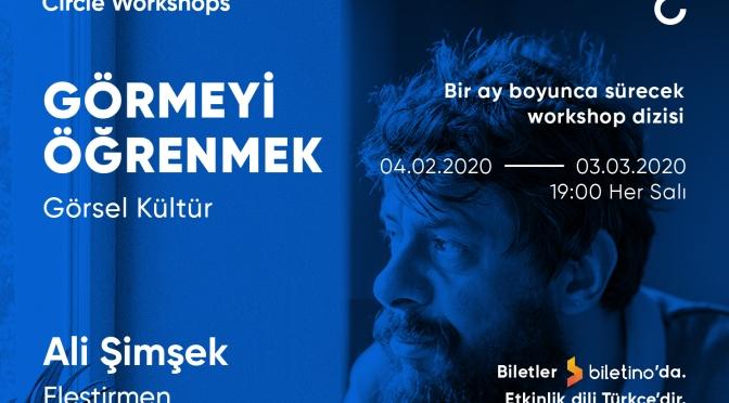 """""""Görmeyi Öğrenmek: Görsel Kültür"""" seminerleri The Circle'da"""