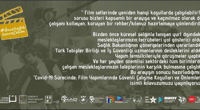 """""""COVID-19 Sürecinde Film Yapımlarında Güvenli Çalışma Koşulları ve Önlemler"""" başlıklı rehber yayımlandı"""