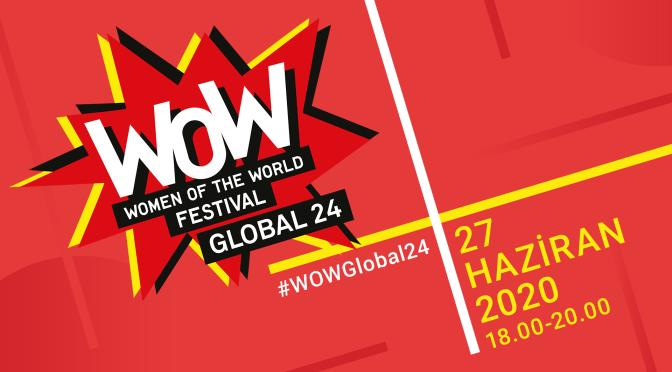 Kadınlar için küresel dijital festival: WOW Global 24