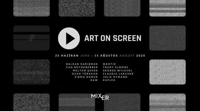 Mixer'de yeni sergi: ''Art on Screen''