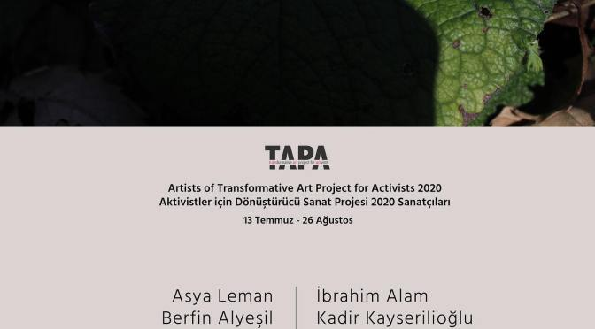 TAPA – Transformative Art Project For Activists 2020 rezidans sanatçıları belli oldu