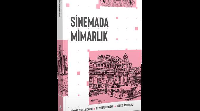 """""""Sinemada Mimarlık"""" YEM Yayın'dan çıktı"""