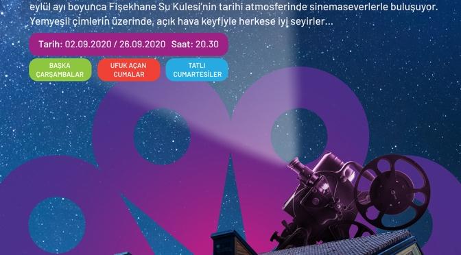 Fişekhane'de Açık Hava Sinema Günleri başlıyor